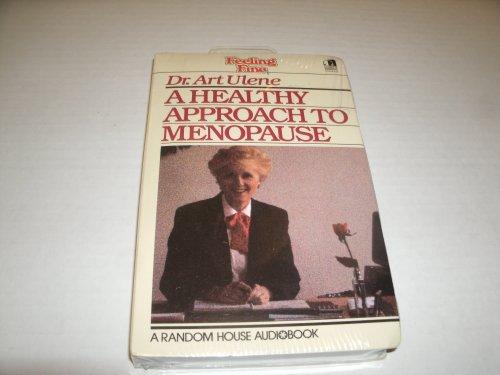 A Healthy Approach to Menopause: Feeling Fine Series (Feeling Fine/1-Audio Cassette) (0394564308) by Ulene, Art