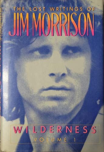 Wilderness Vol. I : The Lost Writings: Morrison, Jim