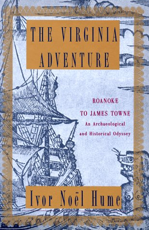 9780394564463: The Virginia Adventure: Roanoke to James Towne : An Archaeological and Historical Odyssey