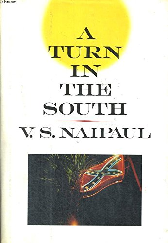 A Turn In The South: Naipaul, V.S.