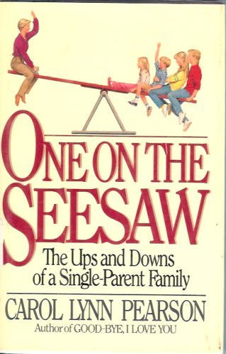 One on the Seesaw: The Ups and Downs of a Single-Parent Family: Pearson, Carol Lynn