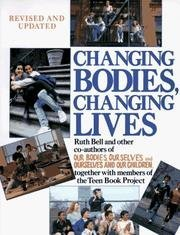 9780394564999: Changing Bodies, Changing Lives: A Book for Teens on Sex & Relationships