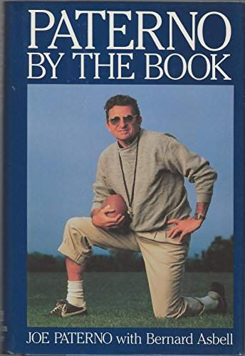Paterno: By the Book: Paterno, Joe;Asbell, Bernard