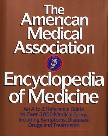 9780394565286: The American Medical Association Encyclopedia of Medicine: An A-Z Reference Guide to Over 5,000 Medical Terms Including Symptoms, Diseases, Drugs and Treatments