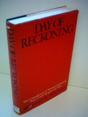 9780394565538: Day of Reckoning: The Consequences of American Economic Policy under Reagan and after