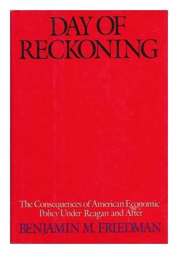 9780394565538: Day of Reckoning: The Consequences of American Economic Policy