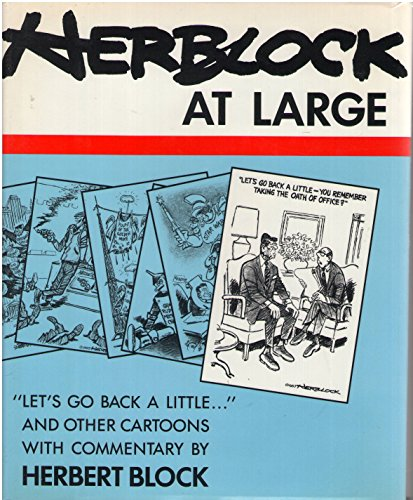 """Herblock at Large: """"Let's Go Back a Little."""" and Other Cartoons with Commentary: Block,..."""