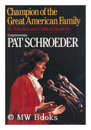 Champion of the Great American Family: Schroeder, Patricia