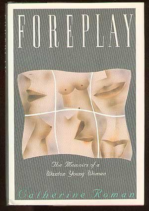 9780394565798: Foreplay: The Memoirs of a Wanton Young Woman