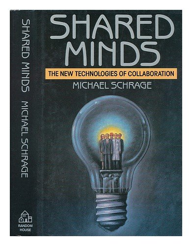 9780394565873: Shared Minds: The New Technologies of Collaboration