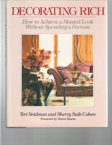 9780394566306: Decorating Rich: How to Achieve a Monied Look Without Spending a Fortune