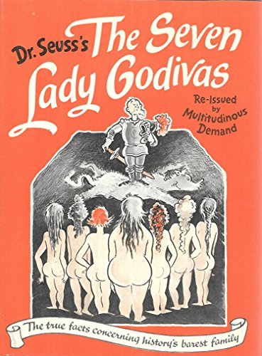 9780394567792: Seven Lady Godivas : The True Facts Concerning History's Barest Family