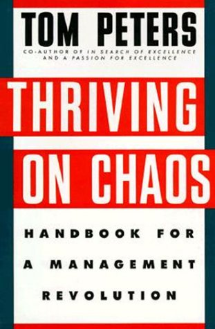 Thriving on Chaos: Tom Peters