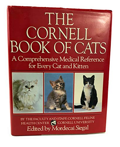 The Cornell Book of Cats: A Comprehensive and Authoritative Medical Reference for Every Cat and K...