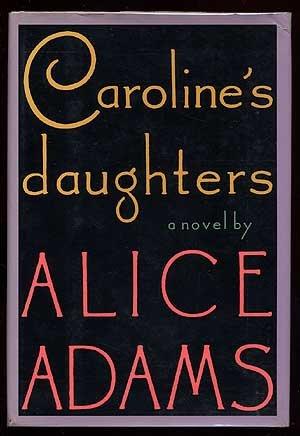 Caroline's Daughters: Adams, Alice