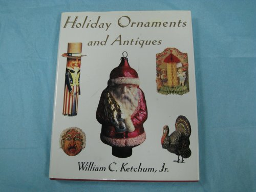 Holiday Ornaments And Antiques: Ketchum Jr., William
