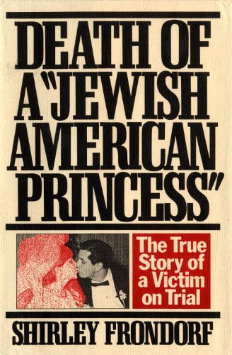 9780394568546: Death of a Jewish American Princess: The True Story of a Victim on Trial