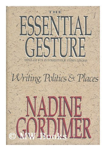 9780394568829: The Essential Gesture: Writing, Politics and Places