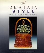 A Certain Style: The Art of the Plastic Handbag, 1949-59: Gottlieb, Robert, and Frank Maresca