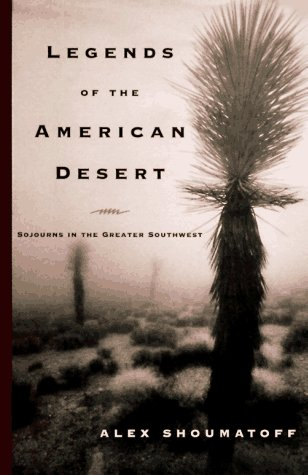 9780394569154: Legends of the American Desert: Sojourns in the Greater Southwest
