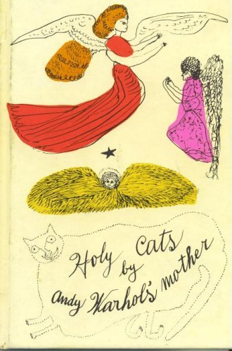 Holy Cats By Andy Warhol's Mother: Warhol, Andy