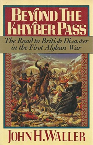 9780394569345: Beyond the Khyber Pass: The Road to British Disaster in the First Afghan War