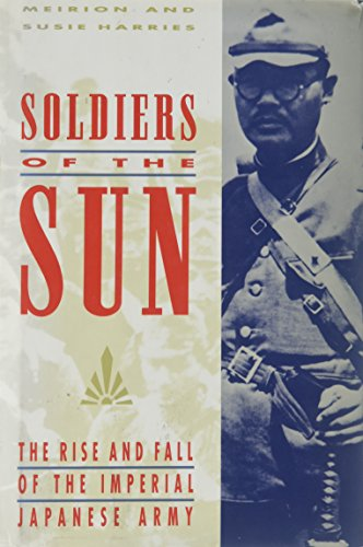 9780394569352: Soldiers of the Sun: The Rise and Fall of the Imperial Japanese Army