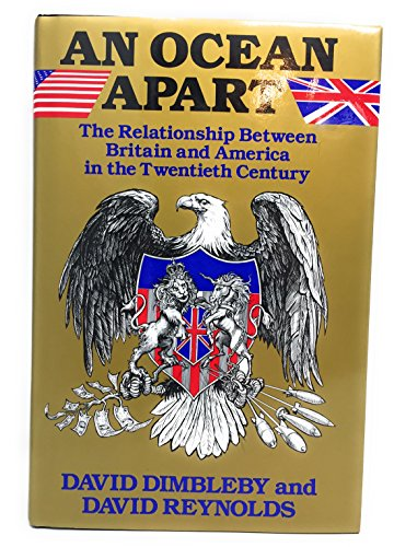 An Ocean Apart: The Relationship Between Britain and America in the Twentieth Century (0394569687) by David Dimbleby; David Reynolds