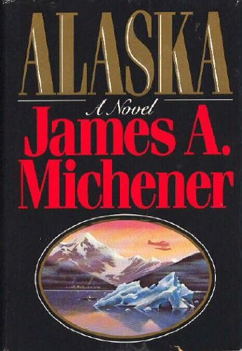 Alaska: Michener, James A.