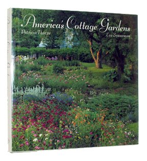 America's Cottage Gardens Imaginative Variations on the Classic Garden Style