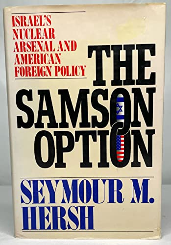 9780394570068: The Samson Option: Israel's Nuclear Arsenal and American Foreign Policy