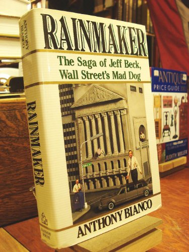 Rainmaker: The Saga of Jeff Beck, Wall Street's Mad Dog: Bianco, Anthony