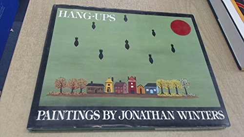 Hang-Ups: Paintings by Jonathan Winters: Winters, Jonathan