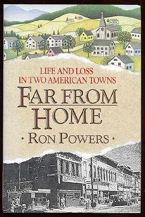 Far From Home: Life and Loss in Two American Towns: Powers, Ron
