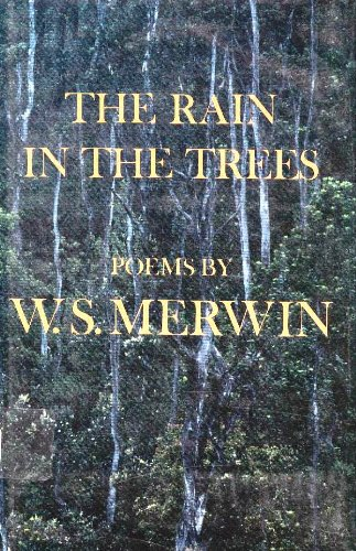 The Rain in the Trees: Merwin, W.S.