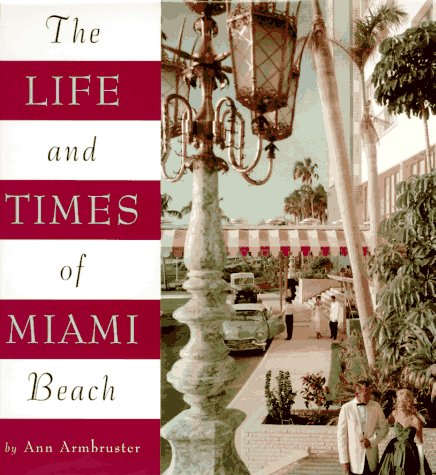 Life and Times of Miami Beach: Armbruster, Ann