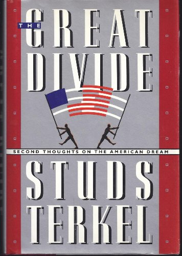 Great Divide: Second Thoughts on the American Dream: Terkel, Studs