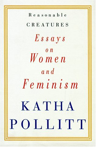 9780394570600: Reasonable Creatures: Essays on Women and Feminism