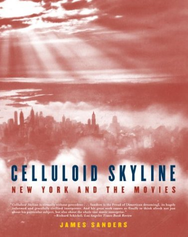 Celluloid Skyline: New York and the Movies: Sanders, James