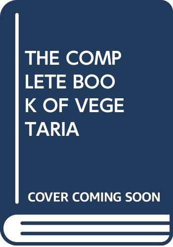9780394571232: THE COMPLETE BOOK OF VEGETARIA