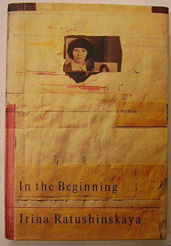 In The Beginning: Ratushinskaya, Irina
