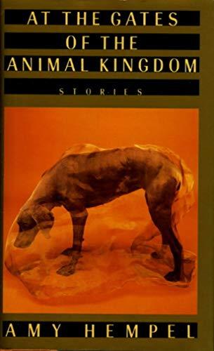 At the Gates of the Animal Kingdom: Hempel,Amy