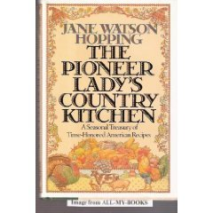 Pioneer Lady's Country Kitchen: A Seasonal Treasury of Time-Honored American Recipes