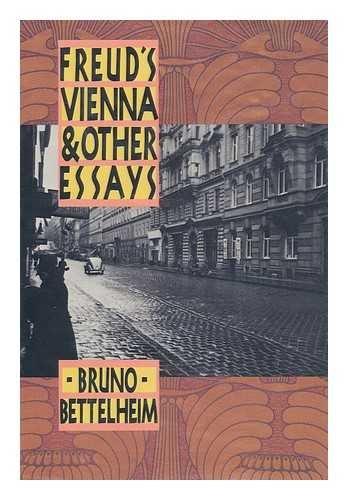 Freud's Vienna And Other Essays.: Bettelheim, Bruno.