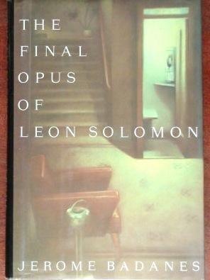 The Final Opus of Leon Solomon: Badanes, Jerome
