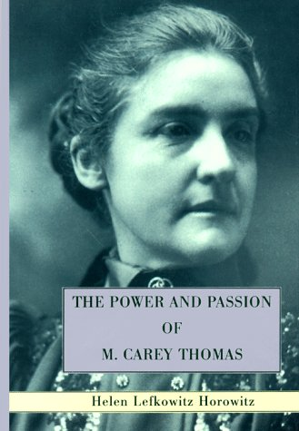 The Power and Passion of M. Carey Thomas (9780394572277) by Helen Lefkowitz Horowitz