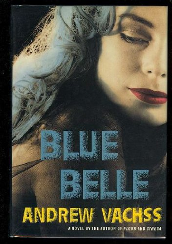 Blue Belle: Vachss, Andrew