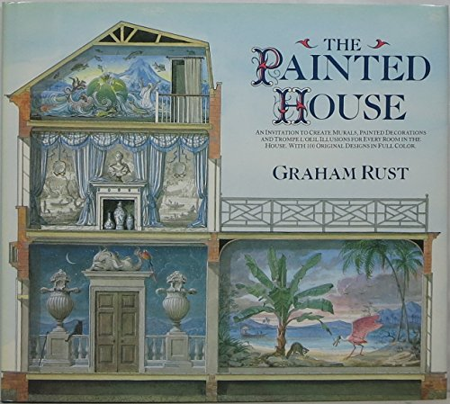 THE PAINTED HOUSE.: Rust, Graham.