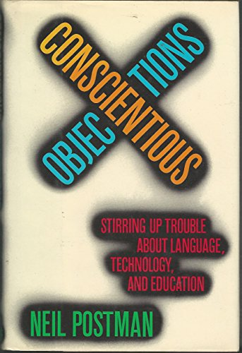 9780394572703: Conscientious Objections: Stirring Up Trouble About Language, Technology, and Education