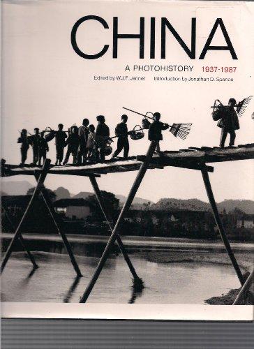 China, a Photohistory, 1937-1987: JENNER, W.J.F.; Ed.